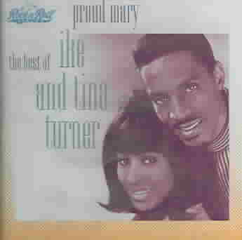 PROUD MARY-BEST OF IKE & TINA BY TURNER,IKE & TINA (CD)