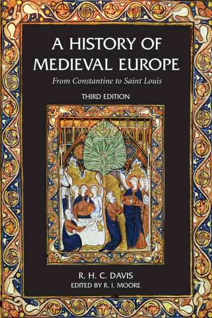 A History of Medieval Europe By Davis, R. H. C./ Moore, R. I./ Huntington, Joanna